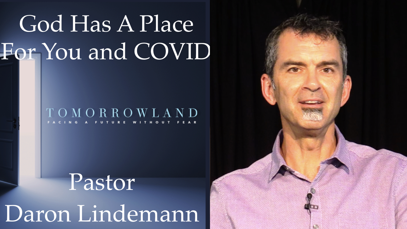GOD HAS A PLACE FOR YOU AND COVID