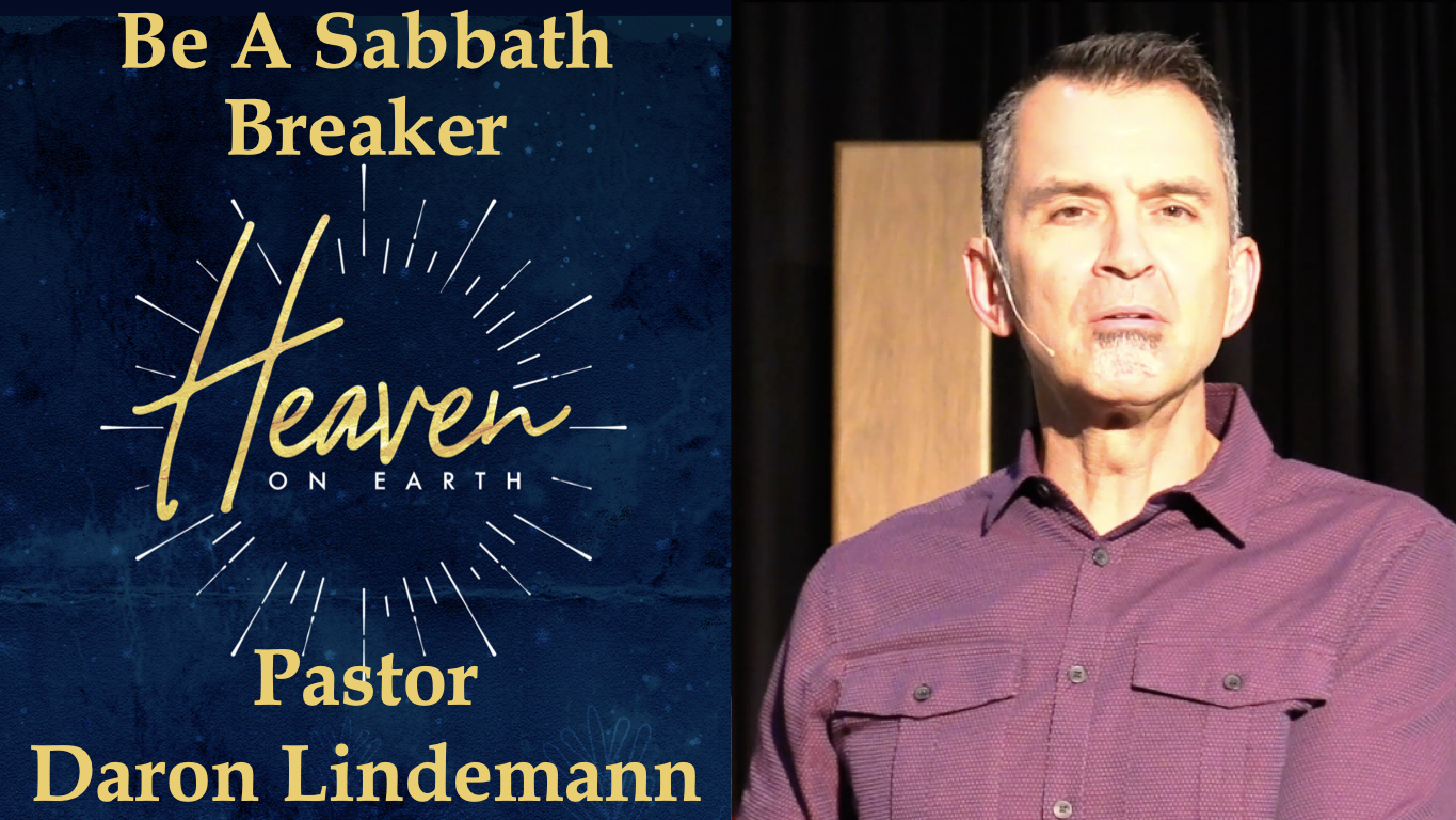 BE A SABBATH BREAKER